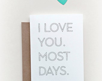 I love you most days, Funny Anniversary Card, Funny Love Card, Funny Boyfriend Card, I love you Card, Funny Card, card for husband, Blank