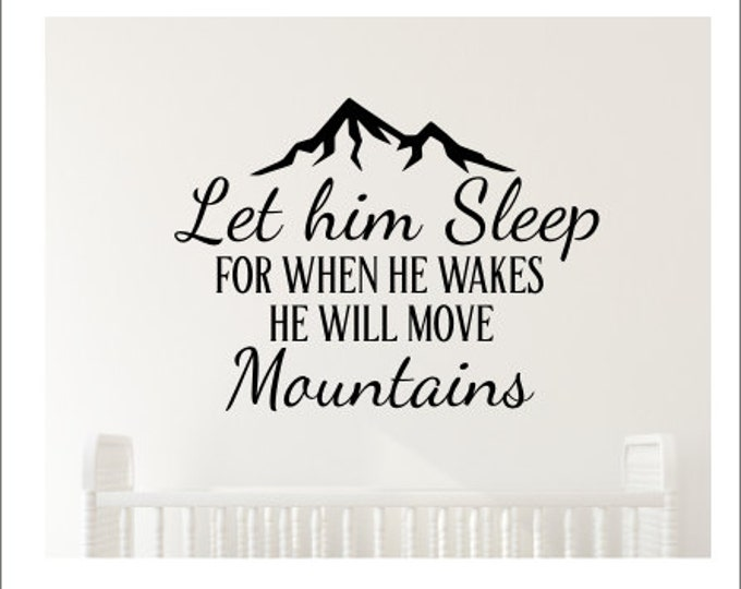 Let Him Sleep Wall Decal For When He Wakes He Will Move Mountains Vinyl Decor Boy Nursery Decal Adventure Themed Wall Decal Boys Bedroom
