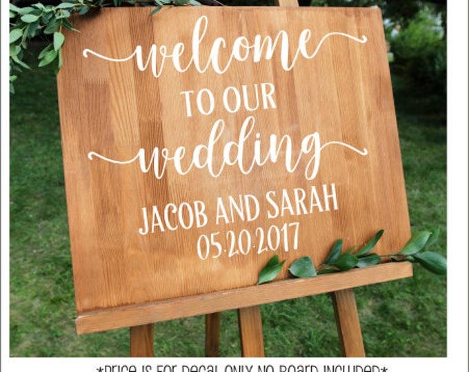 Welcome Wedding Decal Welcome to Our Wedding Rustic Wedding Decal Wedding Decor Vinyl Decal Personalized Wedding Barn Wedding DIY