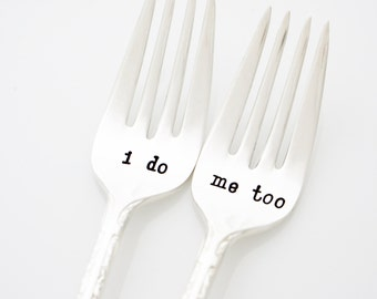 I do, Me Too wedding forks, Table Settings, hand stamped vintage silverware for engagement present
