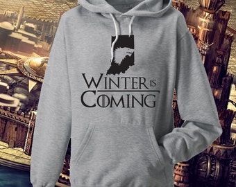 Winter is Coming State of INDIANA Game of Thrones Hoodie Game of Thrones Gift