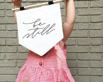 Be Still Fabric Wall Hanging  |  Be Still  |  Hand Lettering  Psalm 46:10
