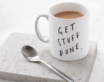 Get Stuff Done Mug - Motivational Mug - Positive Mug - Hand Lettered Typography Quote