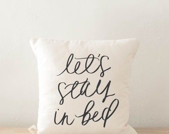 Throw Pillow - Let's Stay In Bed, calligraphy, home decor, wedding gift, engagement present, housewarming gift, cushion cover, throw pillow