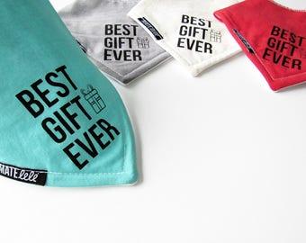 Baby bandana bib, Hand Printed, BEST GIFT EVER, Baby shower gift, christmas bib, drool bib, dribble bib, teething, Handmade in Canada.