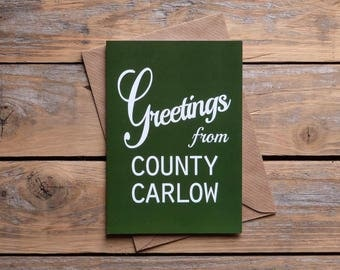 Carlow .. Greetings from County Carlow card, Irish card, green,   Made in Ireland, cards from Ireland