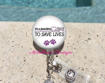 It's a Beautiful Day to Save Lives Badge Reel, Veterinary Badge Holder, Quote Badge Reel, Retractable Badge Holder, Personalized Badge,MB440