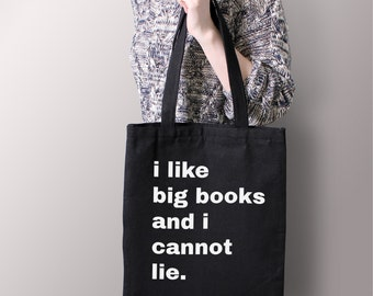 "Black ""I Like Big Books And I Cannot Lie"" Tote Bag - Book Bag, Reusable Bag, Purse, Canvas Tote, School Bag, Bag, Books"