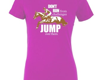 Jump Over Challenges Fitted Tee in Teal, Purple, or Pink Horse Shirt Women T-Shirt Equestrian Riding Hunter Jumper Eventing