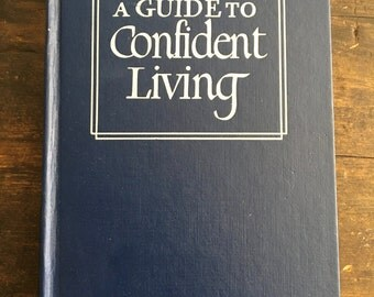 1953 A Guide to Confident Living by Norman Vincent Peale / Published by Prentice-Hall, Inc. / 27th Printing / Self-Help Guide / 1950s