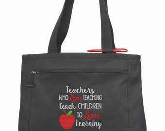 Teacher Tote Bag/ Teacher Gift/ Teacher Appreciation/ Embroidered Teachers Who Love Teaching Teach Children To Love Learning Teacher Bag