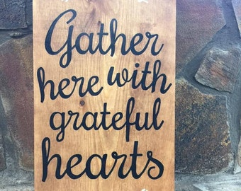 Gather here with grateful hearts wooden sign