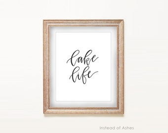 Print - Lake Life | Hand Lettering, Calligraphy, Lake House, Lake Art, Lake Cabin, Getaway, Housewarming, Home Decor