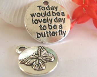 Butterfly Charms,Today Would Be a Lovely Day to be a Butterfly Word Charm,Butterfly Jewelry Dangle Tag Charm