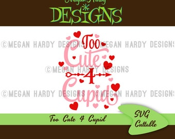 Too Cute 4 Cupid SVG