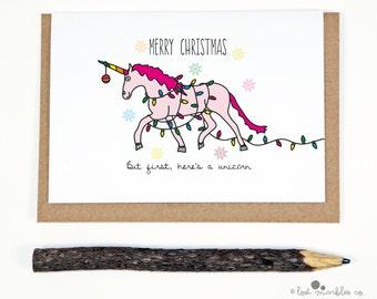 Unicorn Christmas Card ∙ Xmas Card ∙ Holiday Card ∙ Greeting Card ∙ Funny Christmas Card ∙ Merry Christmas But First Here's a Unicorn