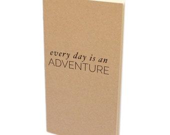 Every Day is an Adventure -- Custom Traveler's Notebook Journal {Standard Size}