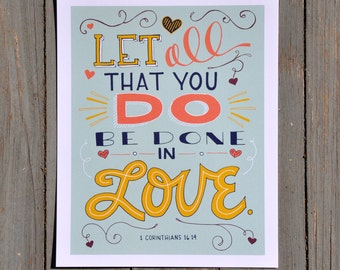 """1 Corinthians 16 Let all that you do be done in love; 8x10"""" hand lettered print; navy, orange, yellow, turquoise"""