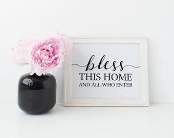 Bless This Home And All Who Enter Home Decor Printable, DIY, Print At Home, 8x10""