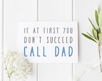 Funny Fathers Day Card, If At First You Don't Succeed Call Dad, Funny Birthday Dad Card, Call Dad, Card For Dad, Father Birthday Card,