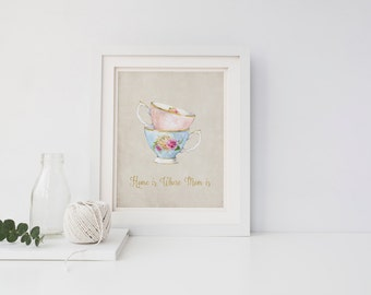 "Printable Art ""Home Is where Mom Is"" Teacup Floral Print Victorian teacup Mothers day Printable Mom Card Gift For mom Home Decor"