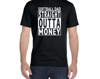 Softball Dad, Straight Outta Money Shirt, Softball Dad Shirt