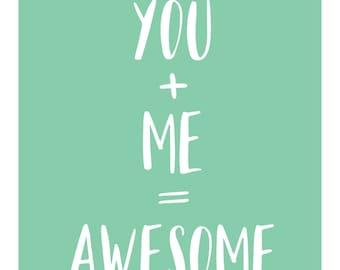 You + Me = Awesome Print