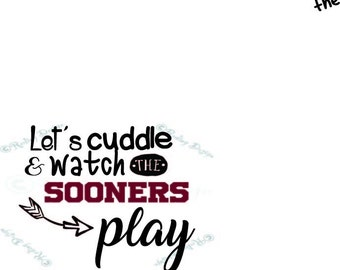 Let's Cuddle and Watch the Sooners Play Digital Cut Files