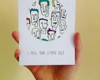 I miss your stupid face - Greetings card. Handmade (hand drawn) illustration. Funny Card handmade