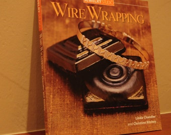 Jewelry Studio: Wire Wrapping - Tutorials for the beginner to intermediate jewelry designer (by Linda Chandler and Christine Ritchey)