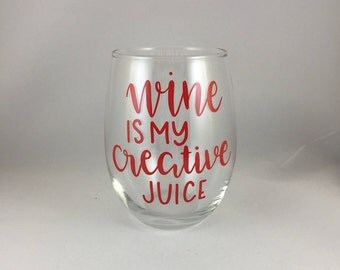 Wine Is My Creative Juice - Stemless Wine Glass - Birthday Gift - Crafter - Artist - Wine Lover