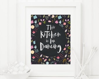 This Kitchen Is For Dancing Printable Kitchen Quote Print Floral Inspirational Quote Positive Quote Wall Art Chalkboard Pink Floral Quotes