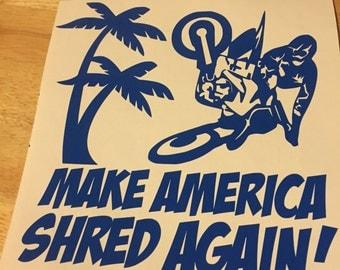 Make america shred again decal