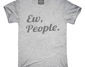Ew People T-Shirt, Hoodie, Tank Top, Gifts