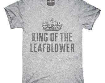 King of The Leafblower T-Shirt, Hoodie, Tank Top, Gifts