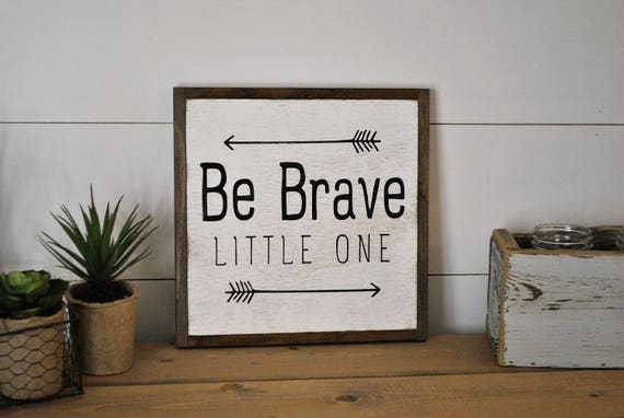 50% off! READY TO SHIP! Be Brave Little One 1'X1'