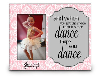 Personalized Dance Recital Gift, Personalized Picture Frame, I Hope You Dance, Girls' Room Decor, Dance Quote, Dance Recital Gift, Dancing