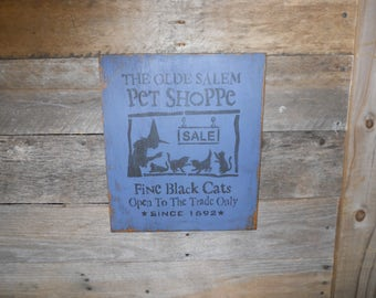 The Olde Salem Pet ShoppenFine Black Cats Open To The Trade Only Since 1692~ Halloween Primitive Wood Sign