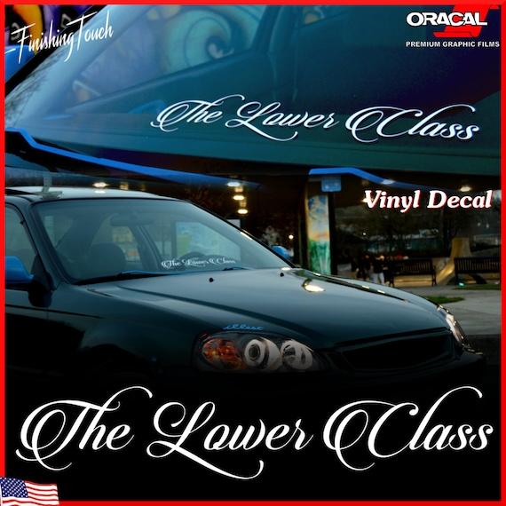 Lower Class Custom Low Life Vinyl Decal Windshield Graphic Car - Custom vinyl decals for car windshield