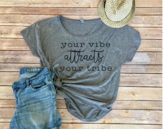 Your Vibe Attracts Your Tribe Shirt - Mom Shirt - Women's Shirt - Women's Clothing - Find Your Tribe - Squad Goals - mom life