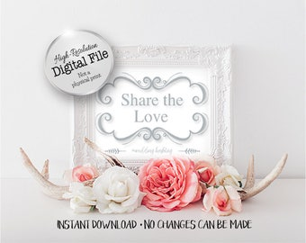 Share the Love Sign, Wedding Hashtag Sign, Social Media Wedding Sign, Digital File