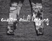 Women's Legging - Hand Dyed - Tie  Dye - Custom Order