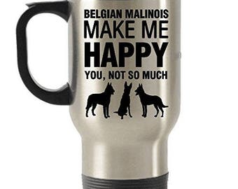 Belgian Malinois Make Me Happy Stainless Steel Travel Insulated Tumblers Mug