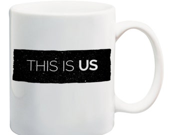 This Is Us Mug / Coffee Mug / This Is Us