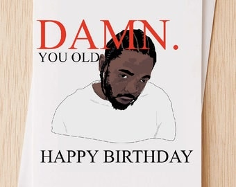Damn Kendrick Lamar Birthday Card, Funny Happy Birthday Card