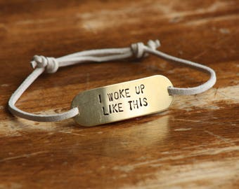 """Hand Stamped Gold Bracelet with Cream Colored Leather Band - """"I Woke Up Like This"""""""