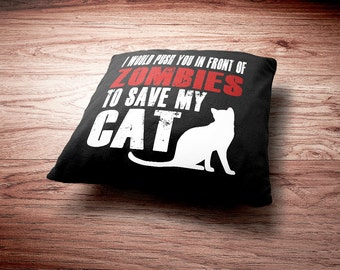 Cat Throw Pillow - I Would Push You In Front Of Zombies To Save My Cat  Throw Pillow