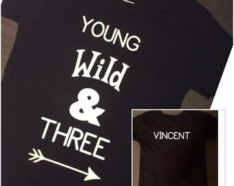 young wild and three birthday shirt, third birthday shirt, young wild and three shirt,  personalized birthday shirt,