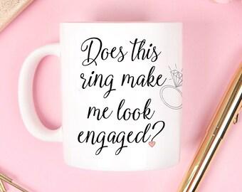 Does this ring make me look engaged mug, engagement mugs, engagement mug, wedding gift, engagement gift, Engaged mug, engaged mugs
