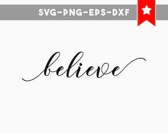 believe svg, believe sign, motivational quotes svg, silhouette cameo files, commercial personal use, wood signs sayings, svg fonts svg files
